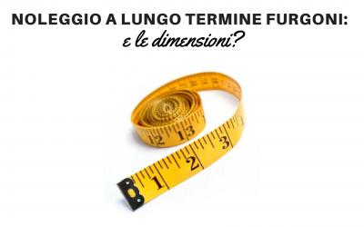 Noleggio Lungo Termine Furgoni: e le dimensioni?